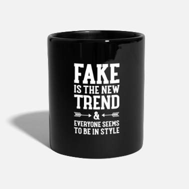 Fake Fake Is The New Trend - Mug