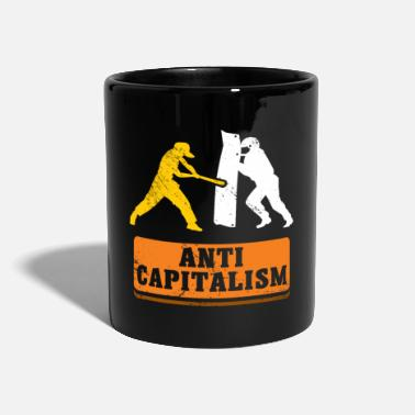 Anti-capitalism Anti Capitalism - Against Capitalism Say - Full Colour Mug