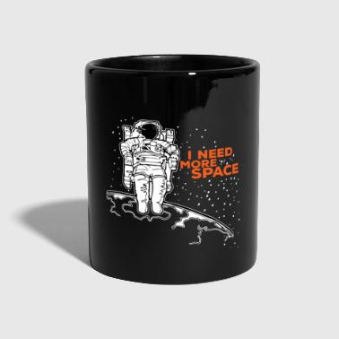 NEED MORE SPACEAstonaut - Tasse einfarbig