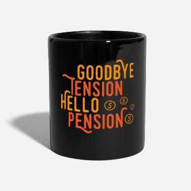 Pension Goodbye Tension Hello Pension - Tasse einfarbig