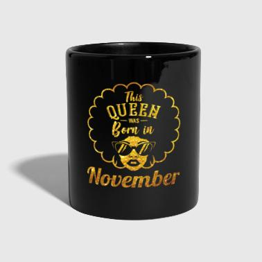 Queens Are Born In November - Birthday Woman - Full Colour Mug