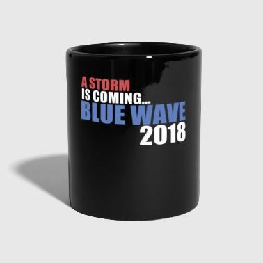 A Storm Is Coming.. Blue Wave 2018 - Tasse einfarbig