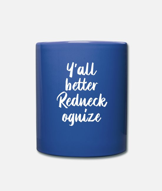 Camper Tassen & Becher - Y'all Better Redneckognize - Tasse Royalblau