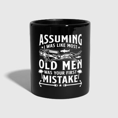 Assuming I was like most Old Men - diver - Tasse einfarbig
