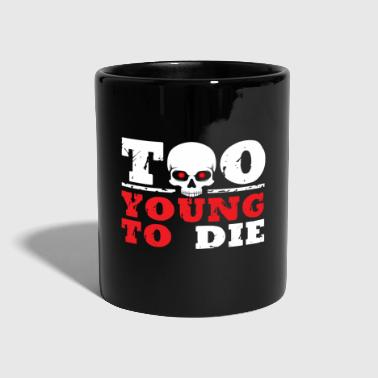 Young TO YOUNG TO THE - Full Colour Mug