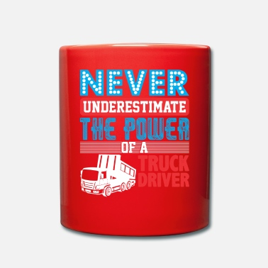Semitruck Never Underestimate The Power Of A Truck Driver - Mug