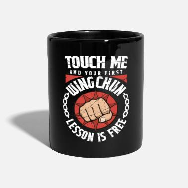 Wing Martial Arts Wing Chun Shirt Touch Me Your First - Mug
