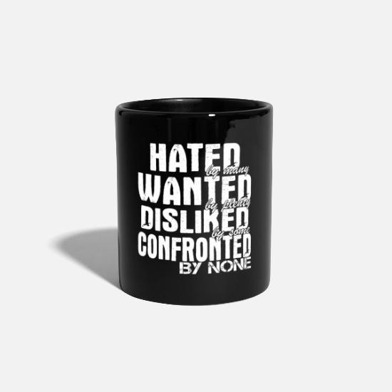 Funny Quotes Mugs & Drinkware - Hated By Many Wanted By Plenty Disliked - Mug black