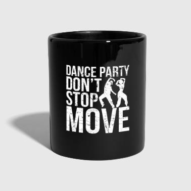 Partner Dance Party Stop Moving I Dancing Dancer Music - Tazza monocolore