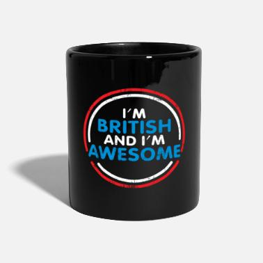 The British Empire I am British and I am a great gift - Full Colour Mug