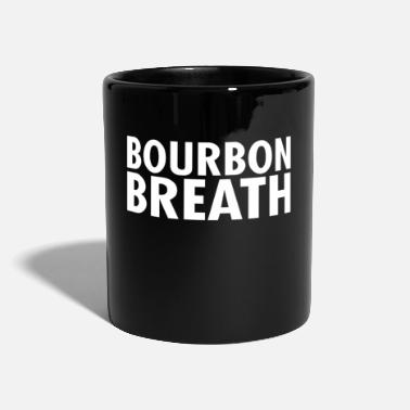 Bourbon Bourbon Breath - Mug