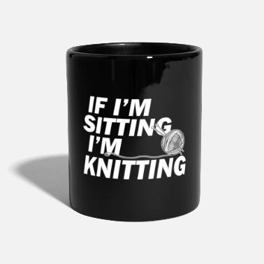 Im If I'm Sitting I'm Knitting - Mug