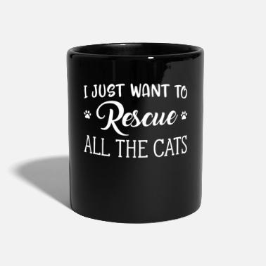I just want to rescue all the cats - Tasse