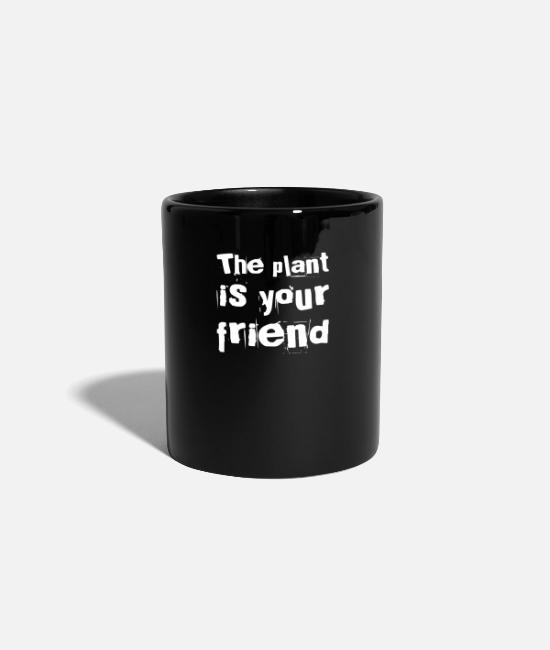 Garden Mugs & Drinkware - The plant is your friend witty gift saying - Mug black