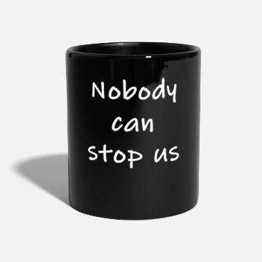 11 Nobody can stop us No one can stop us 29.11. - Mug