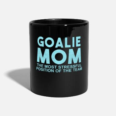 Mom Hockey Goalie Mom The Most Stressful Position Of The Team - Mug