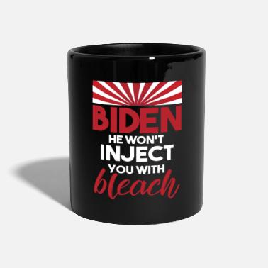 Wear Biden - He Won't Inject You With Bleach - Tasse