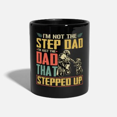 Dad I'm Not The Step Dad I'm Just The Dad That Stepped - Mug