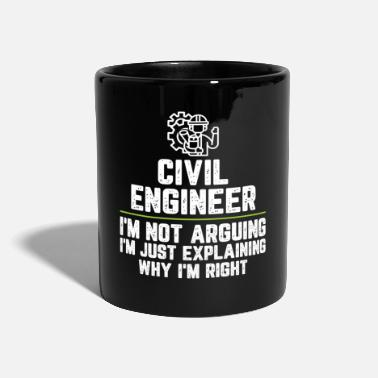 Funny Sayings Civil engineer I'm Not Arguing I'm Just - Mug