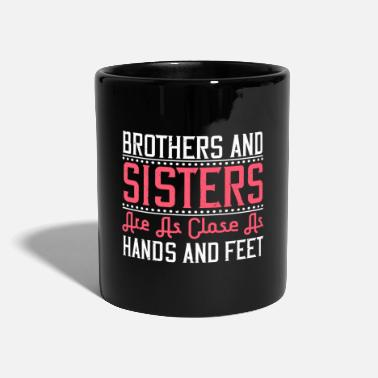 Brothers and sisters are as close as hands and - Mug