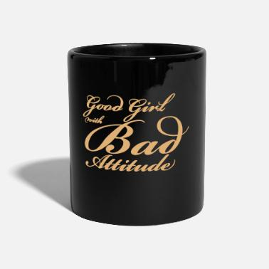 Good Girl Bad Attitude - Tasse