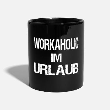 Aggressive Workaholic on vacation - Full Colour Mug
