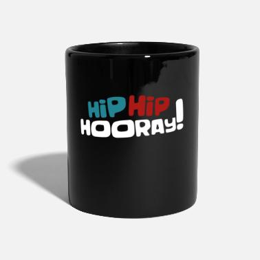 Hurra Hip Hip Hooray - Tasse