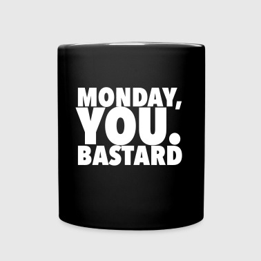 monday you bastard - Full Colour Mug