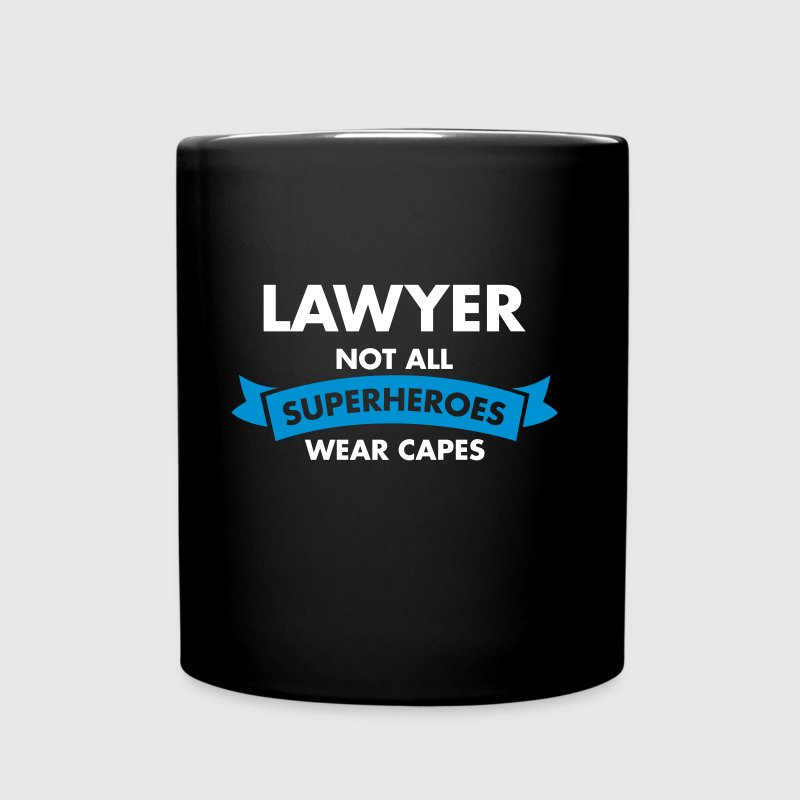 Lawyer - Not All Superheroes Wear Capes - Tasse einfarbig