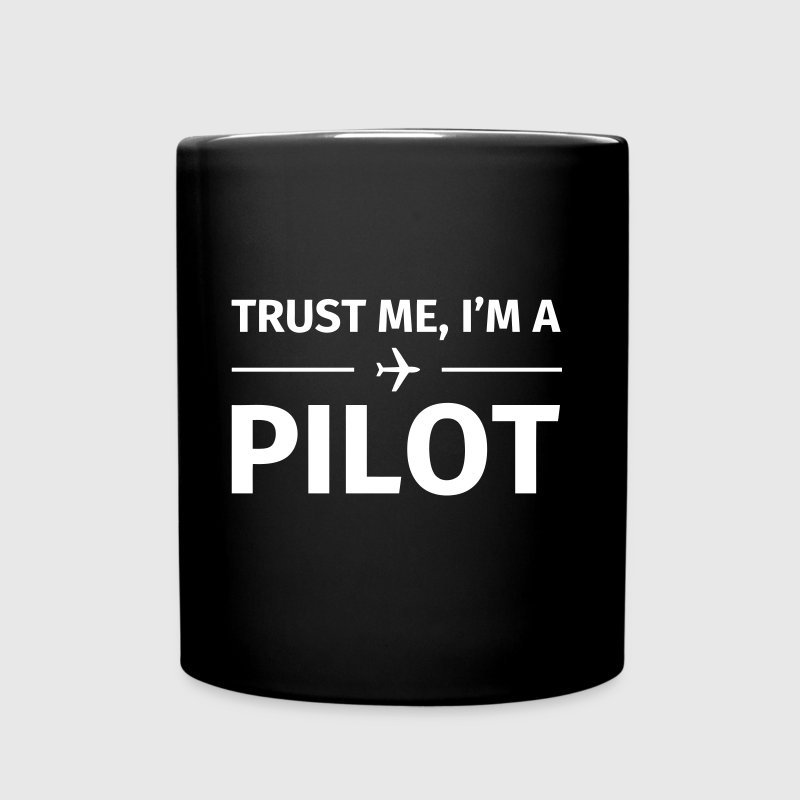 Trust me I'm an Pilot - Full Colour Mug