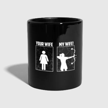 Your Wife, My Wife - Archery Wife, Bogenschießen - Tasse einfarbig