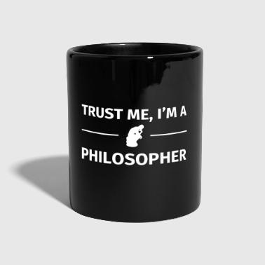 Philosopher Trust me I'm a Philosopher - Full Colour Mug