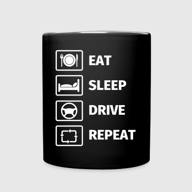 EAT SLEEP DRIVE REPEAT - Mok uni