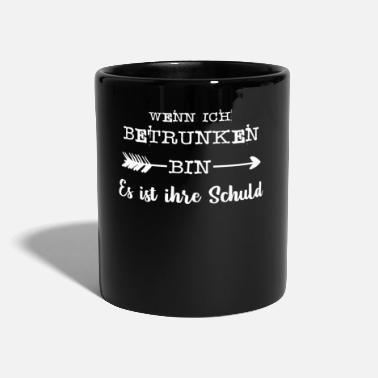 When Im Drunk when I'm drunk - Mug