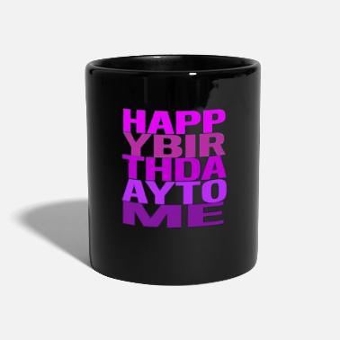 Happy Birthday Happy Birthday Happy Birthday Party - Tazza monocolore