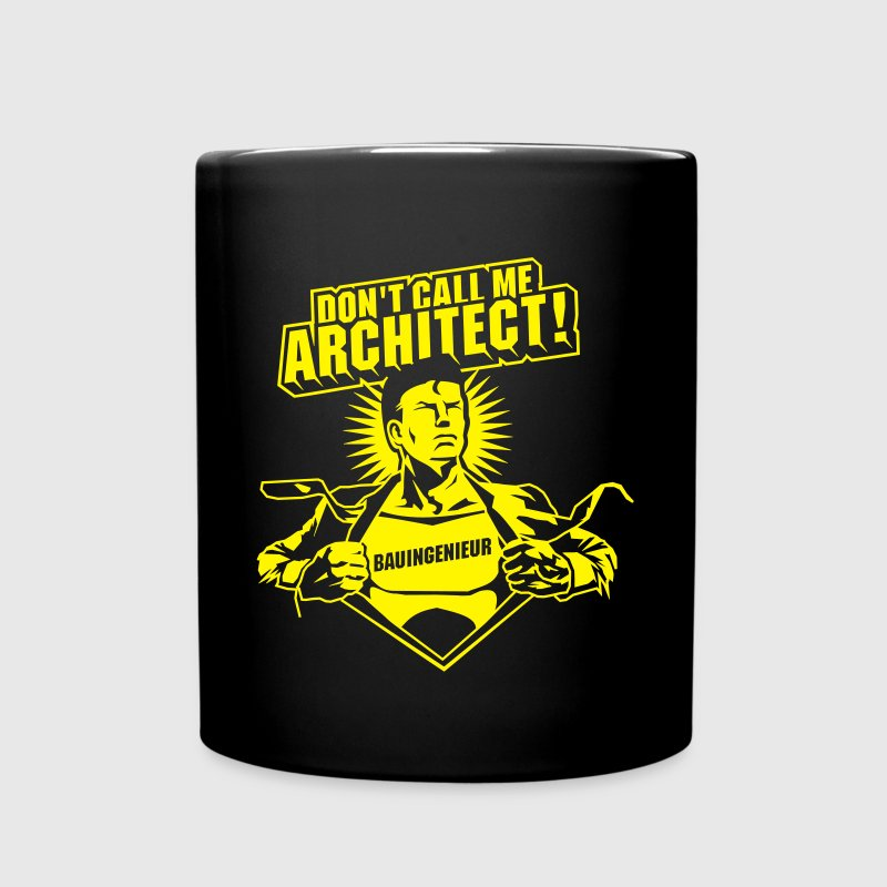 Don't call me architect! - Tasse einfarbig