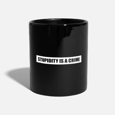 Closing Stupidity saying - Mug