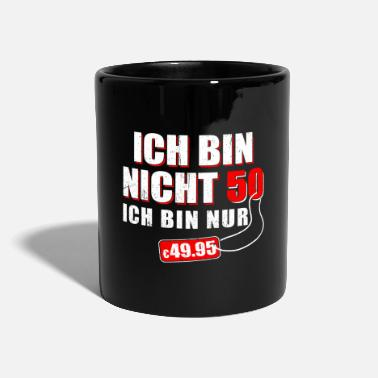 I AM NOT 50 I AM ONLY € 49.95 GIFT - Mug