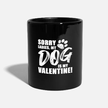 Ladies My Dog Is My Valentine I Dog Love Design - Mug