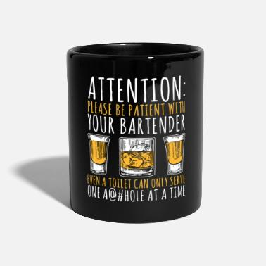 Bartender Attention Please Be Patient With Your Bartender, - Mug