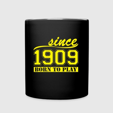 since 1909 Born To  - Tasse einfarbig