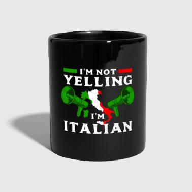 Yell I'm Not Yelling I'm Italian - Full Colour Mug