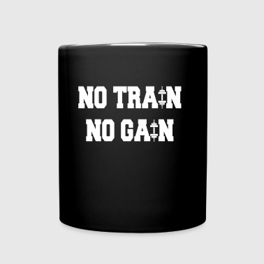 No train no gain - Taza de un color