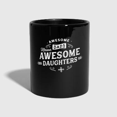 Daughter Father and daughter, Awesome Dads Awesome Daughters - Full Colour Mug