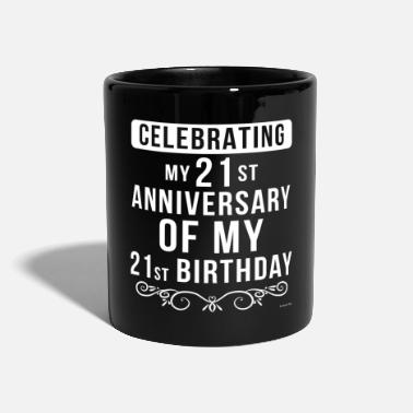 Anniversary Celebrating My 21st Anniversary Of My 21st - Mug