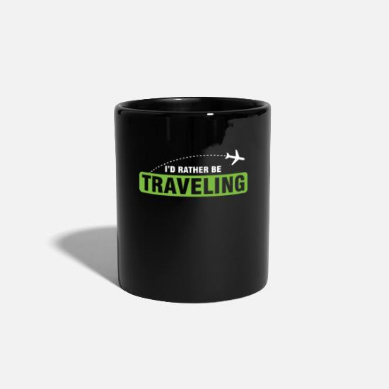 Travel Mugs & Drinkware - Travel Humorous Travelers Traveling Stay - Mug black