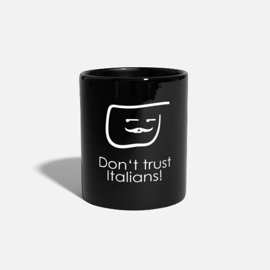 Birthday Mugs & Drinkware - Do not trust Italians - Mug black