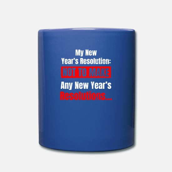 Years Mugs & Drinkware - New Years Eve Funny Resolution Gift - Mug royal blue