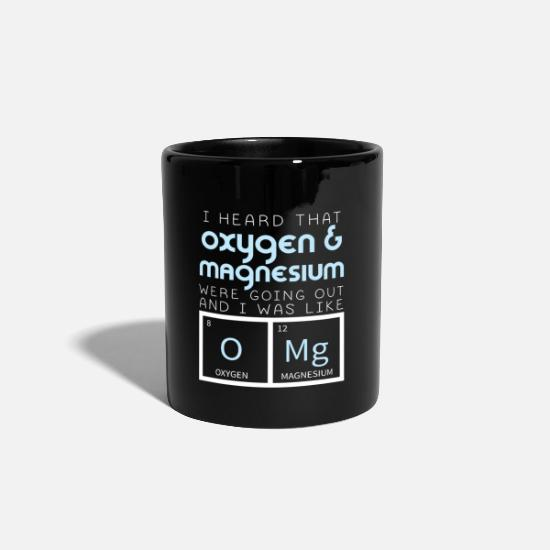 Oxygen Mugs & Drinkware - Oxygen Magnesium Going Out Science Chemistry Nerd - Mug black