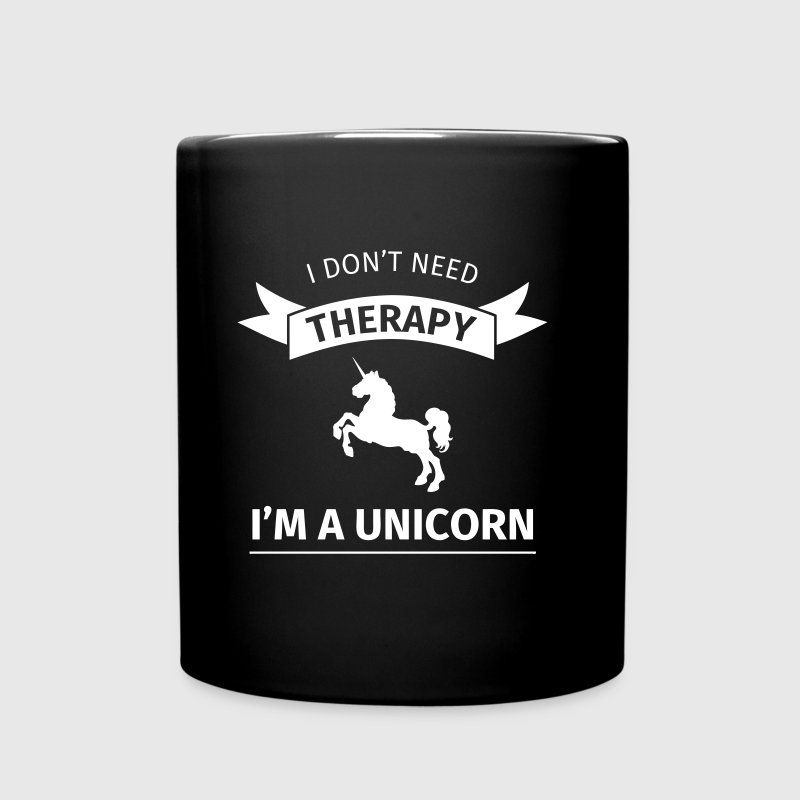 I don't neet therapy I'm a unicorn - Full Colour Mug
